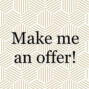 I gladly accept offers!